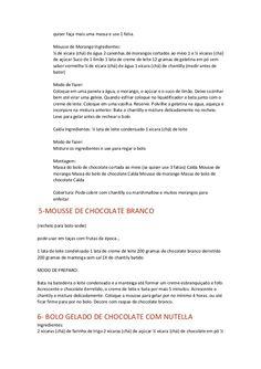 quiser faça mais uma massa e use 1 fatia.  Mousse de Morango Ingredientes:  ¼ de xícara (chá) de água 2 caixinhas de morango...