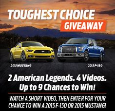 I just entered for a chance to win a 2015 F-150 or 2015 Mustang!