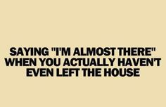 All the time. Lol Cute Quotes, Funny Quotes, Amazing Quotes, Bff, Haha Funny, Funny Stuff, Funny Things, Funny Life, That's Hilarious