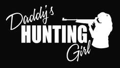 Daddy's Hunting Girl Deer Vinyl Decal Sticker