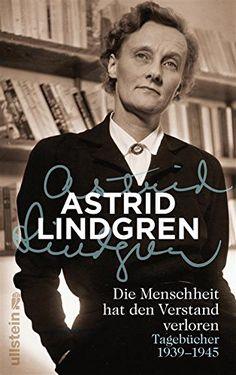 Die Menschheit hat den Verstand verloren: Tagebücher 1939-1945 von Astrid Lindgren http://www.amazon.de/dp/B00WWNPR56/ref=cm_sw_r_pi_dp_6SHMwb1YW6ZEK