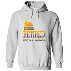 (Tshirt Most T-Shirt) Retired See you on the beach Coupon Best Hoodies Tees Shirts