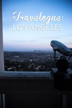 Travelogue: Los Angeles (Part One)—with Griffith Park, Silverlake, Echo Park, Atwater Village, and more. (The not-West-LA travelogue.)