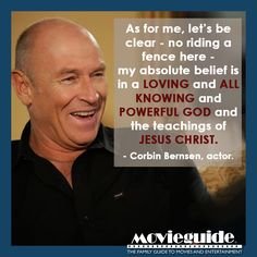 Corbin Bernsen -  wouldn't it be great if all the Christians in Hollywood would ban together and launch their own studios?  Then they wouldn't be subjected to the Hollywood riff raff