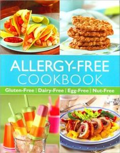 Allergy-Free Cookbook: Gluten-Free, Dairy-Free, Egg-Free, Nut-Free