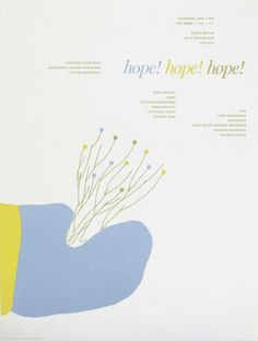 "HOPE HOPE HOPE  By: Nick & Nadine  Date: 2008  Size: 19 x 25""  Edition: 100 (not numbered)  Colors: 3-color screen print"