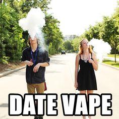 Date Vape - I approve! lol