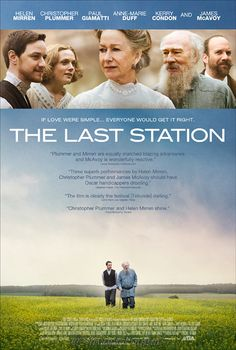 The Last Station 2009 - A historical drama that illustrates Russian author Leo Tolstoy's struggle to balance fame and wealth with his commitment to a life devoid of material things.