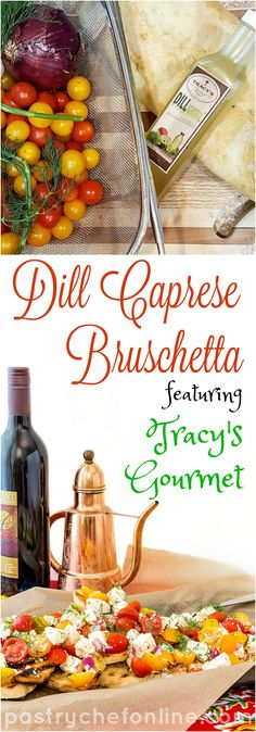 This Dill Caprese Bruschetta has a light, clean taste thanks to the grapeseed oil in Tracy's Gourmet DILLightful Dressing. Marinage the tomatoes, red onion and mozzarella overnight and then pour over toasted and garlic-rubbed ciabatta for a quick, festive appetizer perfect for a grilling party. #sponsored Enjoy! | pastrychefonline.com