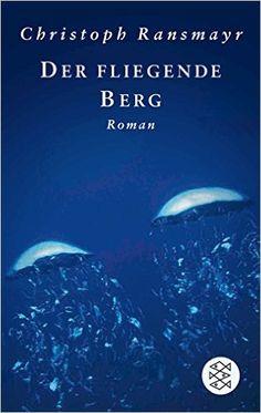 Der fliegende Berg: Roman: Amazon.de: Christoph Ransmayr: Bücher Berg, Fiction Books, Cool Words, Film, Cover, Movie Posters, Tomboys, Street, Womens Fashion