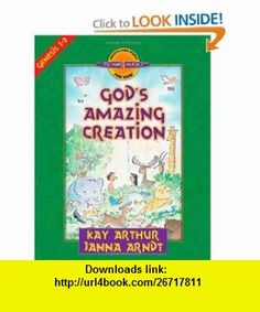 Gods Amazing Creation Genesis, Chapters 1 and 2 (Discover 4 Yourself� Inductive Bible Studies for Kids) (9780736901437) Kay Arthur, Janna Arndt , ISBN-10: 0736901434  , ISBN-13: 978-0736901437 ,  , tutorials , pdf , ebook , torrent , downloads , rapidshare , filesonic , hotfile , megaupload , fileserve