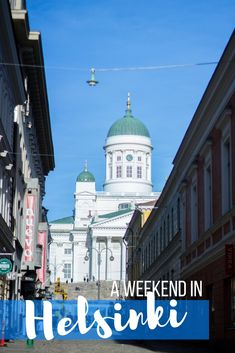 Planning to visit Finland? Follow this travel guide for how to spend a weekend in Helsinki.