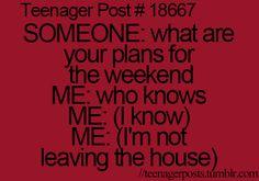 I know.......I am not leaving the house. HAHAHAHAHA made my day.