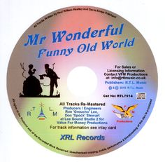 Mr Wonderful, Funny Old World is now available to buy on RTL Music. Art rock originated in the late 60s and incorporates other forms of music such as jazz to create a mood as well as combining experimental, avant-garde styles with frequent rhythm changes, complex harmonies and theatrical vocal performances. To hear 45 second samples of all the tracks or to purchase the disc click on the link below http://rtlmusic.webplus.net/mrwonderful.html