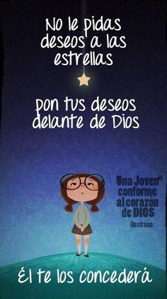 No le pidas deseos a las estrellas... pon tus deseos delante de Dios