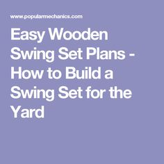 Easy Wooden Swing Set Plans - How to Build a Swing Set for the Yard