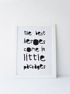 Cute Dinky Mix black and white The Best Heroes Come In little packages quote by DinkyMix typography design nursery wall art for bedroom or playroom