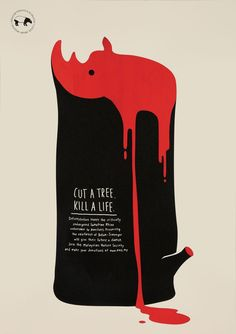 Cut A Tree. Kill A Life. | Endangered Animals Poster Ad Campaign | Award-winning Graphic Design | D&AD