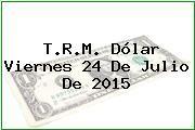 http://tecnoautos.com/wp-content/uploads/imagenes/trm-dolar/thumbs/trm-dolar-20150724.jpg TRM Dólar Colombia, Viernes 24 de Julio de 2015 - http://tecnoautos.com/actualidad/finanzas/trm-dolar-hoy/tcrm-colombia-viernes-24-de-julio-de-2015/