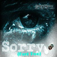 Sorry (part two) by @dtrdjjoxe by ★DTRDJJOXΞ☆ on SoundCloud