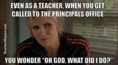 """A teacher's face when... she gets called to the principal's office and wonders """"Oh, God, what did I do?"""""""