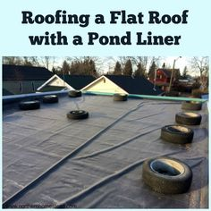 Roofing a Flat Roof with a Pond Liner. A DIY project on our food production garage. With video on how to lift 360+ pounds on to the roof with two people.