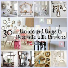 30  Ways to Decorate with Mirrors---Love the pic of the mirror hanging above grams buffet