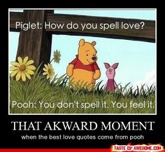 What's awkward about that?  Pooh is fantastic and children learn a lot of moral lessons from the bear.