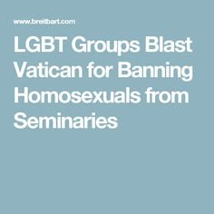 LGBT Groups Blast Vatican for Banning Homosexuals from Seminaries