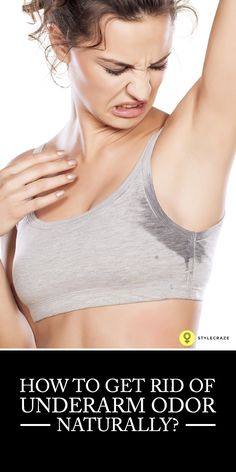 Get Rid Of Armpit Odor Naturally