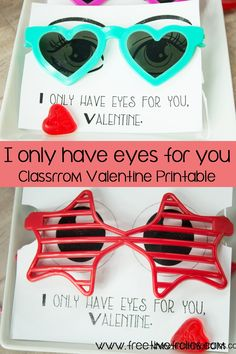 9b51b89313 I only have eyes for you valentine. Easy sunglasses valentine for kids.  Just print