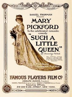 Theatrical poster for Such A Little Queen (1914) starring Mary Pickford. The film is lost.