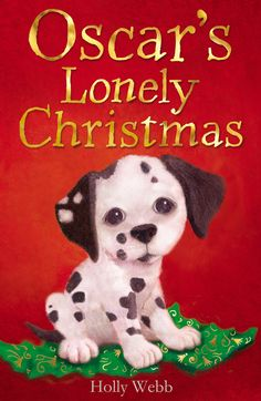 "Read ""Oscar's Lonely Christmas"" by Holly Webb available from Rakuten Kobo. Hannah is delighted to receive a Dalmatian puppy, Oscar, just before Christmas. She wishes she could spend all her time . Best Christmas Books, Christmas Animals, A Christmas Story, Holly Webb Books, Books About Kindness, Funny Books For Kids, Kids Book Club, Puppy Images, Bookshelves Kids"