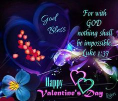 *❤*❤*❤* Luke 1 37, Happy Hearts Day, Heart Day, Happy Valentines Day, Blessed, Poster, Sweets, Ideas, Happy Valentines Day Wishes