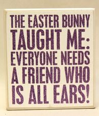 The Easter Bunny Taught Me Box Sign