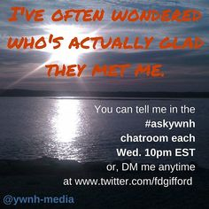 """If we have only met """"digitally"""" don't you think it is time we had a chat? Join me each Wed. 10pm EST in our #askywnhchat room via www.twitter.com/#askywnh If not, join me anyway, and find out if..."""