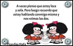 Mundo de Postales: A VECES PIENSO QUE ESTOY LOCA... Crazy Man, Im Crazy, Funny Phrases, Funny Quotes, Batman Dog, Mafalda Quotes, Courage Quotes, Sarcastic Humor, Adult Humor