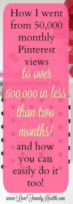 How I went from 50,000 monthly Pinterest views to over 600,000 in less than two months!