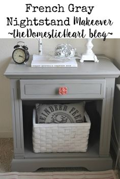 French Gray Nightstand Makeover - The Domestic Heart Refurbished Furniture, Paint Furniture, Repurposed Furniture, Furniture Projects, Diy Projects, Refinished Nightstand, Nightstands, Dresser, Furniture Makeover