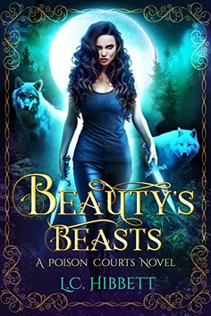 Beauty's Beasts: A Reverse Harem Paranormal Fairy Tale (P...