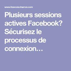 Plusieurs sessions actives Facebook? Sécurisez le processus de connexion…