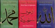 Daily Wisdom : Set of Three Hardback Books (Ideal Gift) Daily Wisdom: Sayings of the Prophet Muhammad(SAW) Daily Wisdom: Selections from the Holy Qur'an Daily Wisdom: Islamic Prayers & Supplications By Abdur Raheem Kidwai Publisher : Kube Publishing, U.K.