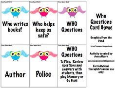 Free download. More Owls for WH ? 44 question & answer cards, so you can play go fish & memory, or just use as flashcards to work on answering and asking WHO questions  from Crazy Speech World. Pinned by SOS Inc. Resources @sostherapy.