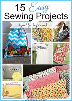 A great roundup of 15 Easy Sewing Projects For Beginners. They're all free tutorials.