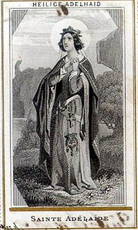 Saint Adelaide of Italy (931/932 - 999). Holy Roman Empress from 962 until her husband's death in 973. She was married to Otto the Great. She is considered the most prominent European woman of the 10th century.