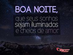 Boa noite, que seus sonhos sejam iluminados e cheios de amor. #boanoite #sonho #iluminado #amor