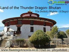 Land of the Thunder Dragon - Bhutan Via Delhi with #BhutanTourPackages of Flamingo Travels.