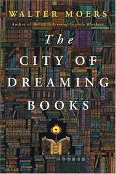 "The City of Dreaming Books  ""The best book that I've read in a while, by one of my favorite authors."""