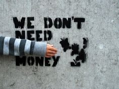 We don't need money | Anonymous ART of Revolution