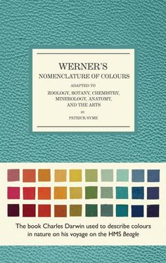 The Beautiful, Forgotten Color Language Of 19th-Century Naturalists // Veinous Blood Red. Broccoli Brown. Smoke Grey.